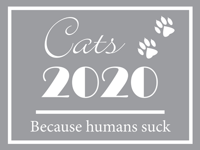 Cats 2020 - Humans Suck