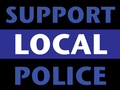 Support Local Police - Lawn Sign