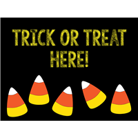Trick or Treat Here! - Lawn Sign